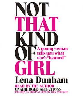 Not That Kind of Girl | Lena Dunham