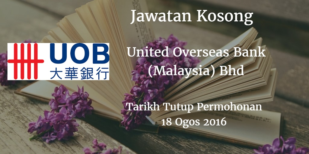 Jawatan Kosong United Overseas Bank (Malaysia) Bhd 18 Ogos 2016