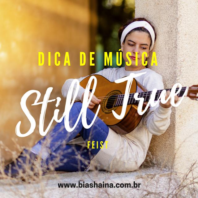 Dica de Música - Still True por Feist, músicas internacionais, músicas online, dicas, dicas para blogueiras