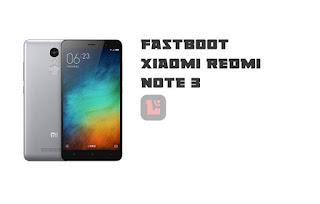 Cara Fastboot Xiaomi Redmi Note 3