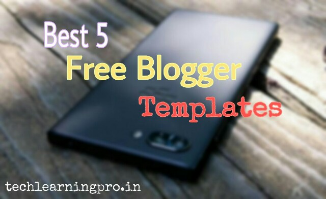 Best 5 free blogger templates