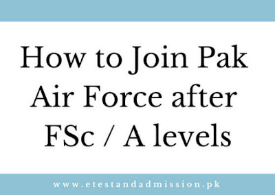 How to Join Pakistan Air Force after FSc / A levels