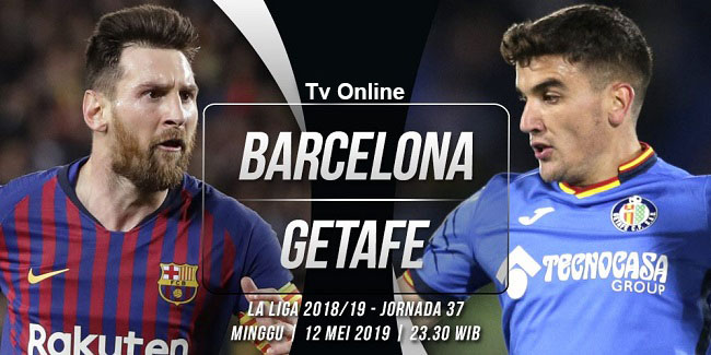 live streaming liga spanyol barcelona vs getafe 12 mei 2019