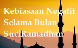 Inilah 10 Kebiasaan Negatif yang Sering dilakukan Selama Bulan Ramadhan