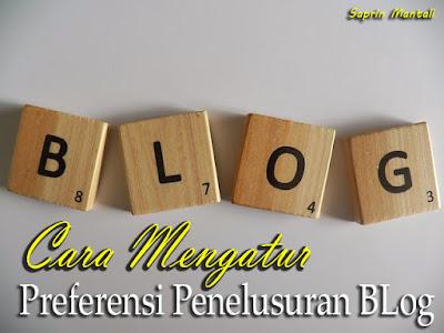 http://www.saprinmantali.com/2017/02/cara-mengatur-preferensi-penelusuran.html