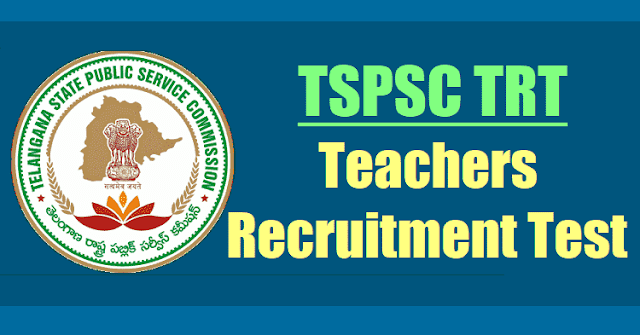 tspsc teachers recruitment test 2017,tspsc trt 2017,ts trt 2017,online application form,last date to apply,exam date