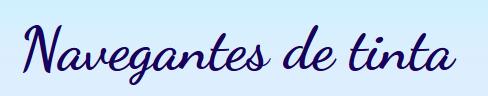 http://navegantesdetinta.blogspot.com/