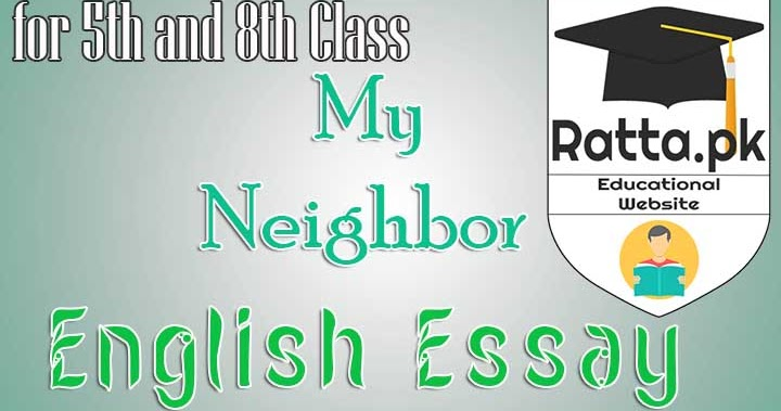 my neighbor english essay for th and th class pk