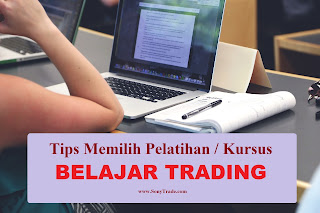 Tips memilih pelatihan / kursus / training seminar workshop belajar trading forex saham options