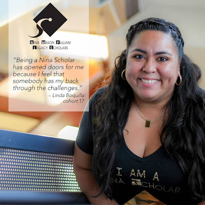 "Image of Nina scholar.  Quote: ""Being a Nina Scholar has opened doors for me because I feel that somebody has my back through the challenges."" – Linda Boquilla, cohort 17"