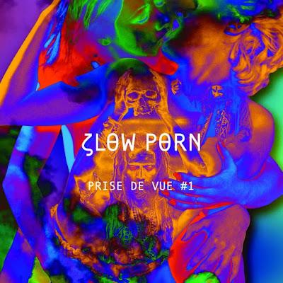 Slow Porn présente Prise de Vue #1