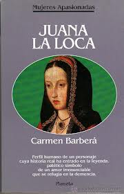 Juana la Loca – Carmen Barberá