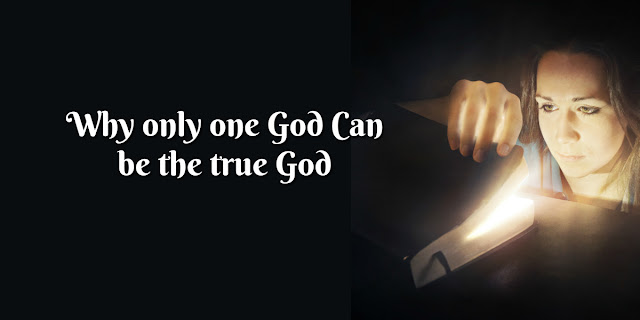 3 Reasons Only One God Can Be the True God