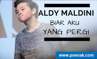 Lagu Terbaru Aldy Maldini - Biar Aku Yang Pergi