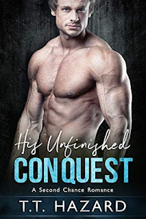 His Unfinished Conquest - a contemporary romance discount book promotion T.T. Hazard