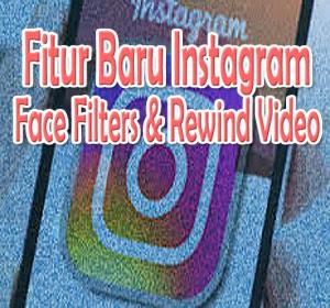 Instagram Rilis Fitur Baru Face Filters dan Rewind, Begini Cara Menggunakannya