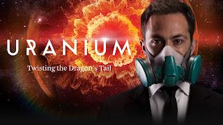Uranium: Twisting the Dragon's Tail | Δείτε Ντοκιμαντέρ online με ελληνικους υποτιτλους