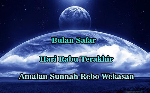 Amalan Doa Rebo Wekasan Rabu Terakhir Bulan Safar