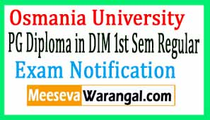 Osmania University PG Diploma in DIM 1st Sem Regular April 2017 Exam Notification