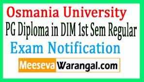 Osmania University PG Diploma in DIM 1st Sem Regular April 2017 Exam Notification