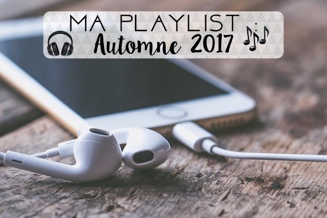 Ma Playlist : Automne 2017