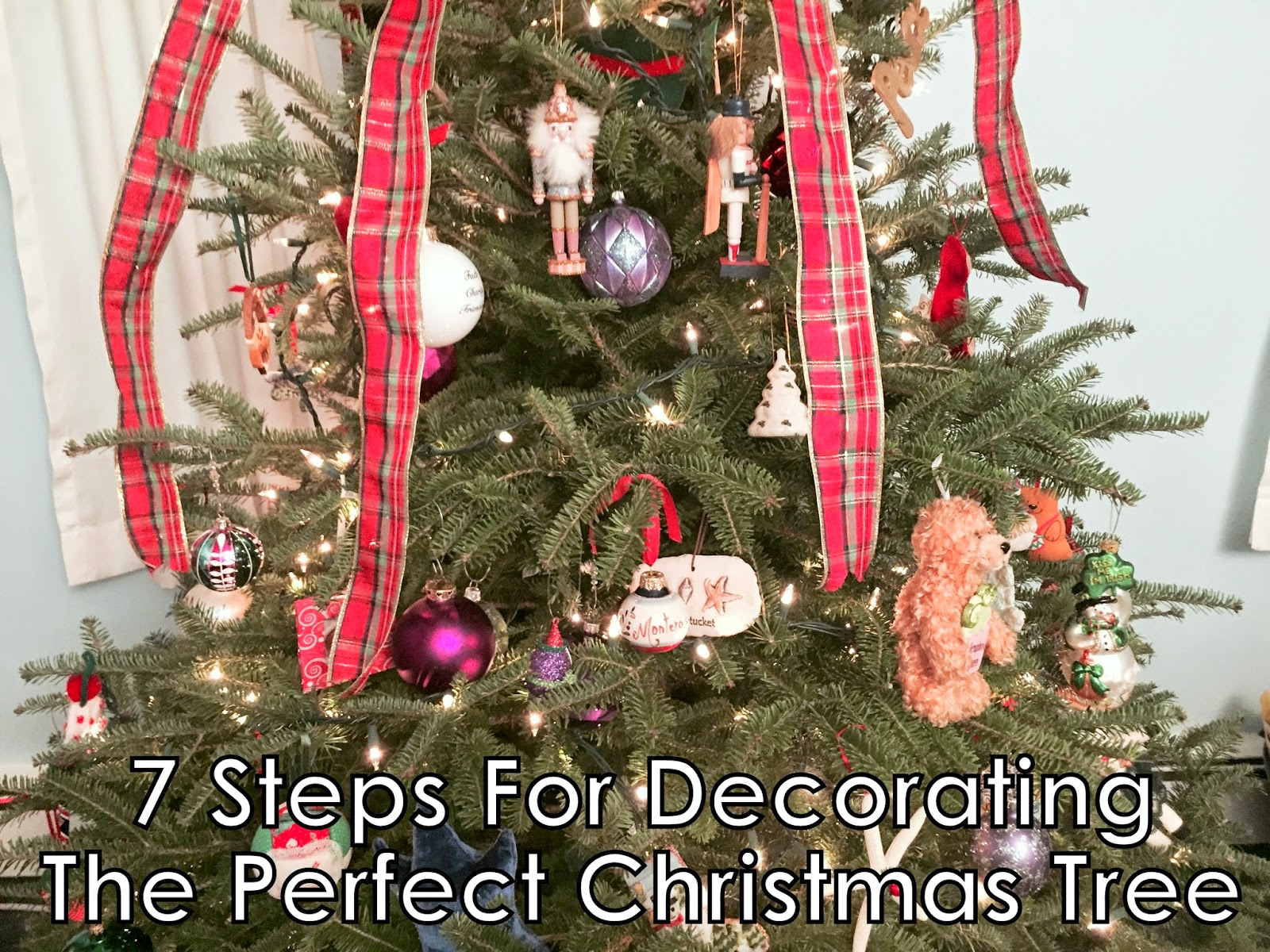 7 Steps For Decorating The Perfect Christmas Tree