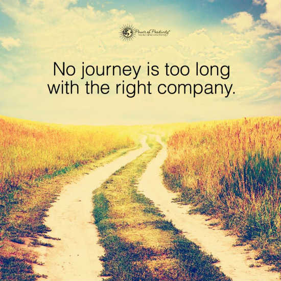 No Journey Is Too Long With The Right Company Quote 60 Quotes Stunning Journey Quotes