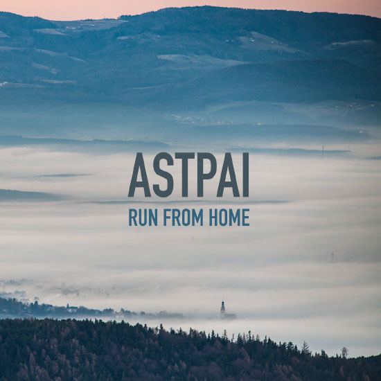 Astpai stream new EP 'Run From Home'