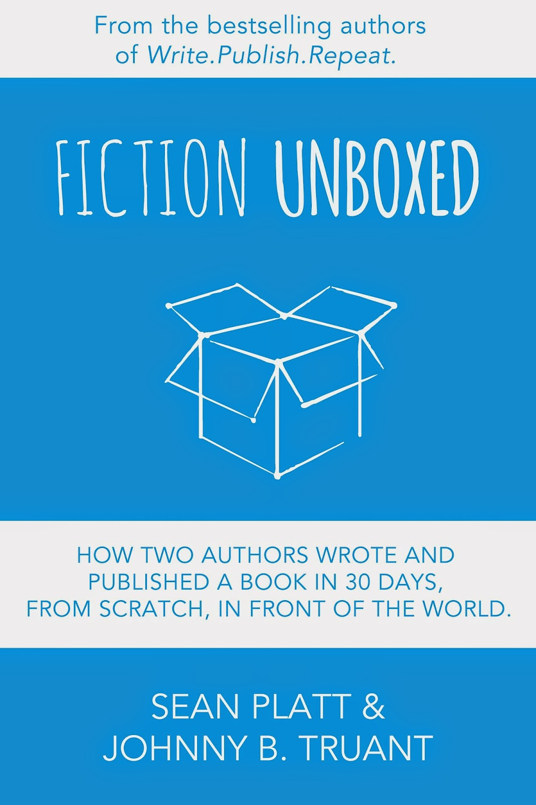 Fiction Unboxed – Sean Platt & Johnny B. Truant