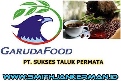 Lowongan PT. Sukses Taluk Permata (STP) Taluk Kuantan Maret 2018