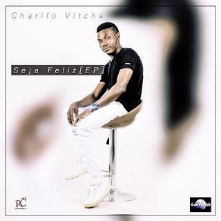 Charifo Vitcha - Seja Feliz (EP)