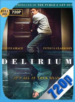 Delirium (2018) HD[720P] latino[GoogleDrive] DizonHD
