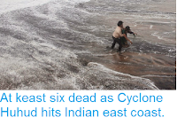 http://sciencythoughts.blogspot.co.uk/2014/10/at-keast-six-dead-as-cyclone-huhud-hits.html
