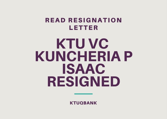 KTU VC Dr. Kuncheria P Isaac Resigned : Read Resignation Letter
