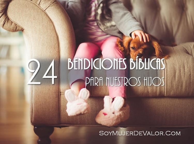 24 Bendiciones Biblicas Para Nuestros Hijos