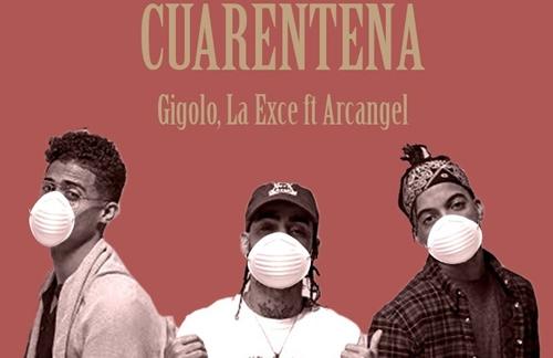 Gigolo y La Exce & Arcangel - Cuarentena