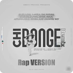 Download Audio | Bazragod, Motra The Future, G Nako, Jayver, Byter Beast, Afromaniac, Bhuda and Country Boy - CHIBONGE Remix (Rap VERSION)