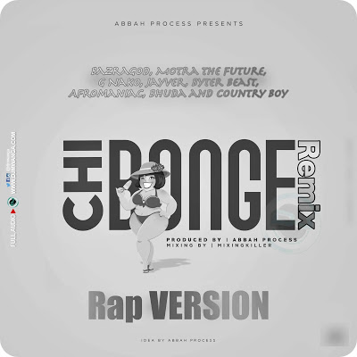 Download Audio | Bazragod, Motra The Future, G Nako, Jayver, Byter Beast, Afromaniac, Bhuda and Country Boy - CHIBONGE Remix (Rap VERSION)