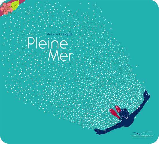 Pleine mer de Antoine Guilloppé - Gautier-Languereau