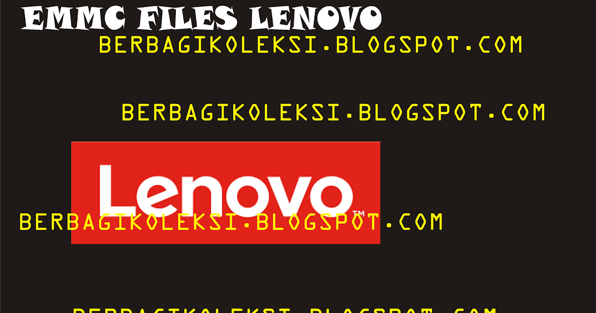 EMMC DUMP FILES LENOVO | CaraNgeflash