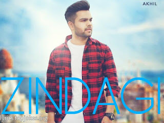 ZINDAGI SONG: A Punjabi Song in the voice of Akhil produced by Desi Crew while lyrics is penned by Maninder Kailey.
