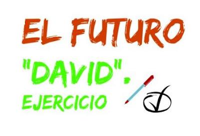 EL FUTURO. Ejercicio. David