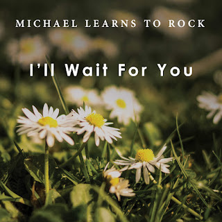 Michael Learns to Rock - I'll Wait for You on iTunes