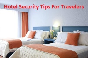 Hotel Safety Tips For Travelers Hotel Safety And Security Guidelines