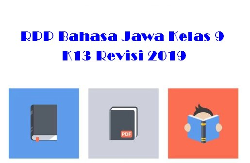 RPP Bahasa Jawa Kelas 9 K13 Revisi 2019