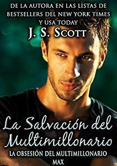 La salvación del multimillonario ~Max - J. S. Scott
