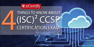 Four Things to Know About (ISC)² CCSP Exam