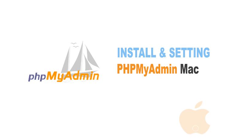 Tutorial Install dan Setting PHPMyAdmin di Mac