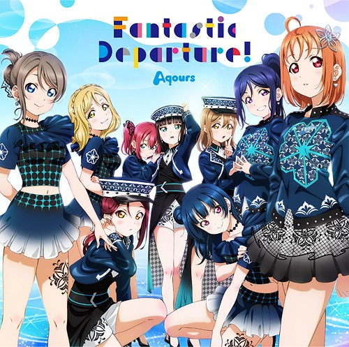 Love Live! Sunshine!!: Aqours - Fantastic Departure! Lyrics