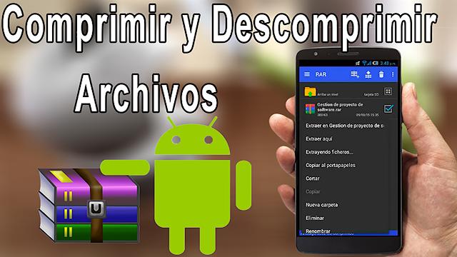 Comprimir y descomprimir archivos ZIP y RAR en tu Android